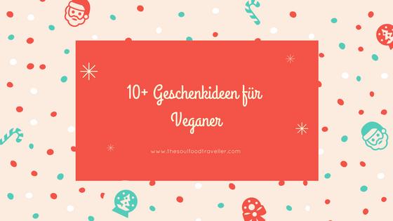 10+ Geschenkideen für Veganer